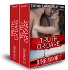 Truth or Dare (The Billionaire's Plaything, parts 1-2) by June Moore
