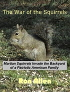 The War of the Squirrels by Ronald Allen