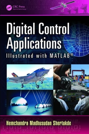 Digital Control Applications Illustrated with MATLAB�