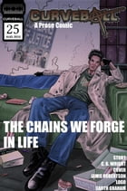 Curveball Issue 25: The Chains We Forge In Life: Curveball, #25 by C. B. Wright