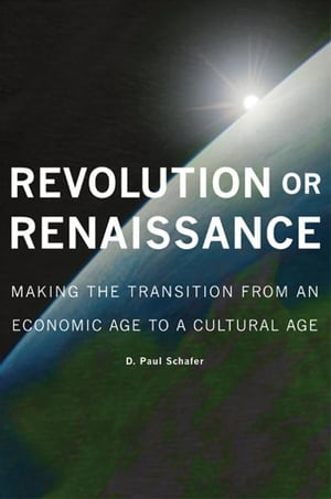 Revolution or Renaissance Making the Transition from an Economic Age to a Cultural Age