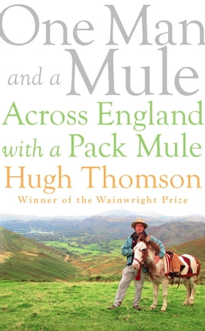 One Man and a Mule Across England with a Pack Mule
