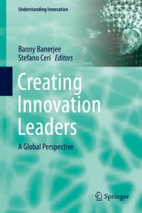 Creating Innovation Leaders: A Global Perspective