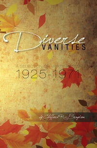 DIVERSE VANITIES: A Selection of Thirty Pieces 1925-1971