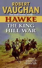 Hawke: The King Hill War by Robert Vaughan