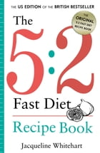 The 5:2 Fast Diet: Recipe Book: Healthy Diet Recipes
