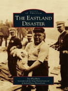 The Eastland Disaster by Ted Wachholz