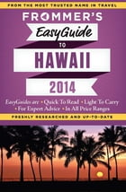 Frommer's EasyGuide to Hawaii 2014 by Jeanette Foster