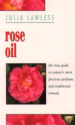 Book Rose Oil by Julia Lawless