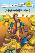 The Beginner's Bible Joseph and His Brothers by Various Authors