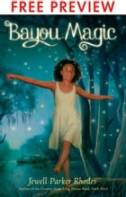 Bayou Magic - FREE PREVIEW EDITION (The First 7 Chapters) by Jewell Parker Rhodes