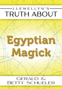 Llewellyn's Truth About Egyptian Magick