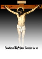 EXPOSITIONS OF HOLY SCRIPTURES: Volume one and two by ALEXANDER MACLAREN