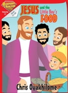 Rhapsody of Realities for Kids, June Edition: Jesus And The Little Boy's Food