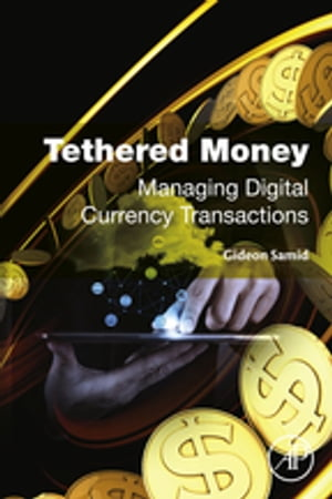 Tethered Money Managing Digital Currency Transactions