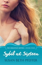 Sybil at Sixteen by Susan Beth Pfeffer