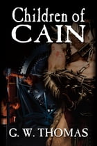 The Children of Cain by G. W. Thomas