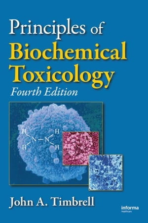 Principles of Biochemical Toxicology,  Fourth Edition