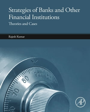 Strategies of Banks and Other Financial Institutions Theories and Cases