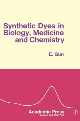 Book Synthetic Dyes in Biology, Medicine And Chemistry by Gurr, Edward