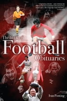 The Book of Football Obituaries by Ivan Ponting