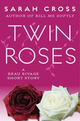 Book Twin Roses: A Beau Rivage Short Story by Sarah  Cross