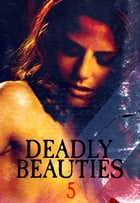 Deadly Beauties Volume 5 by Abigail Ramsden