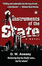 Instruments of the State by D. W. Aossey