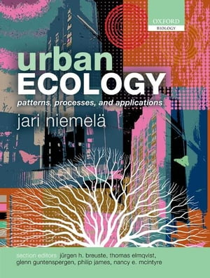 Urban Ecology Patterns,  Processes,  and Applications