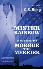 The Case of the Morgue the Merrier by CS Boag