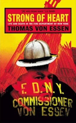 Book Strong of Heart: Life and Death in the Fire Department of New York by Thomas Von Essen