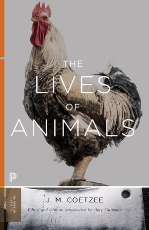 The Lives of Animals The Lives of Animals [Princeton Classics]
