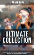 9788075831712 - Frank Ver Beck, John R. Neill, L. Frank Baum, W.W. Denslow: L. FRANK BAUM Ultimate Collection: The Wizard of Oz - Complete Series, The Aunt Jane's Nieces Collection, Mary Louise Mysteries, Fantasy Novels & Fairy Tales - Kniha