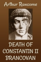 DEATH OF CONSTANTIN II. BRANCOVAN by Arthur Ransome