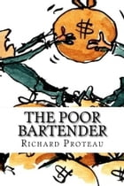 The Poor Bartender by Richard Proteau
