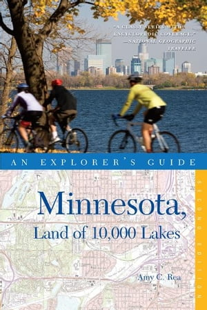 Explorer's Guide Minnesota, Land of 10,000 Lakes (Second Edition) (Explorer's Complete) by Amy C. Rea