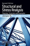 Structural and Stress Analysis: Theories, Tutorials and Examples, Second Edition 8e83d881-4c6a-4aed-96e7-3e500ccdf848