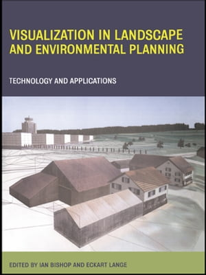 Visualization in Landscape and Environmental Planning Technology and Applications