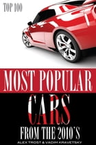 Most Popular Cars from the 2010's Top 100 by alex trostanetskiy