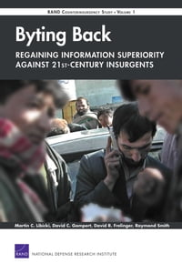 Byting BackA-Regaining Information Superiority Against 21st-Century Insurgents: RAND…