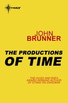 The Productions of Time by John Brunner