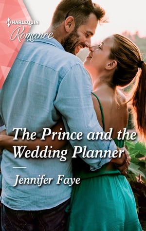 The Prince and the Wedding Planner by Jennifer Faye