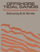 Offshore Tidal Sands: Processes and deposits by A. H. Stide