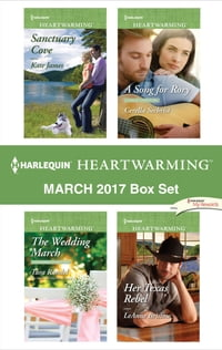 Harlequin Heartwarming March 2017 Box Set: Sanctuary Cove\The Wedding March\A Song for Rory\Her…