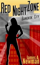 Red Night Zone - Bangkok City by James A. Newman