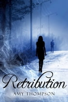 Retribution (Lost Souls 1) by Amy Thompson