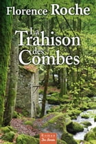 La Trahison des Combes by Florence Roche