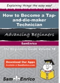 How to Become a Tap-and-die-maker Technician