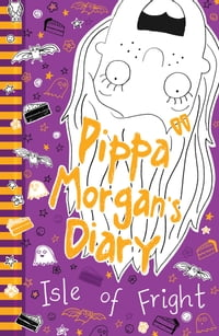 Pippa Morgan's Diary 3: Isle of Fright