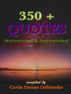 350 + Quotes by Curtis Darzee Odhiambo